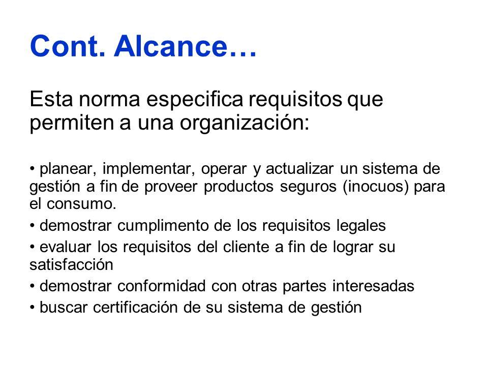 Cont. Alcance… Esta norma especifica requisitos que permiten a una organización: