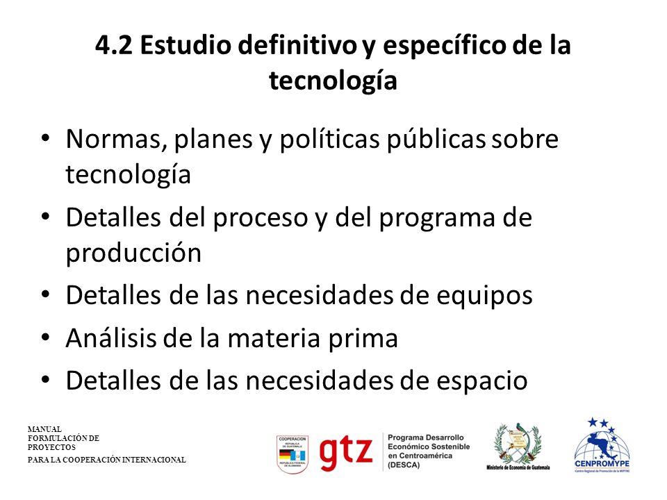4.2 Estudio definitivo y específico de la tecnología