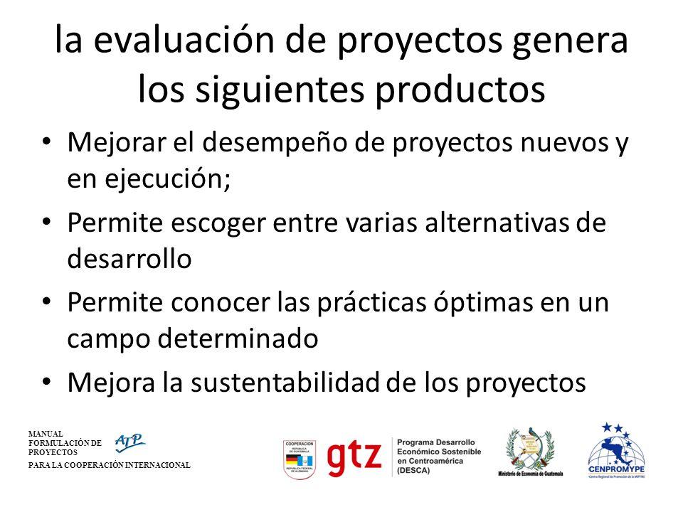la evaluación de proyectos genera los siguientes productos