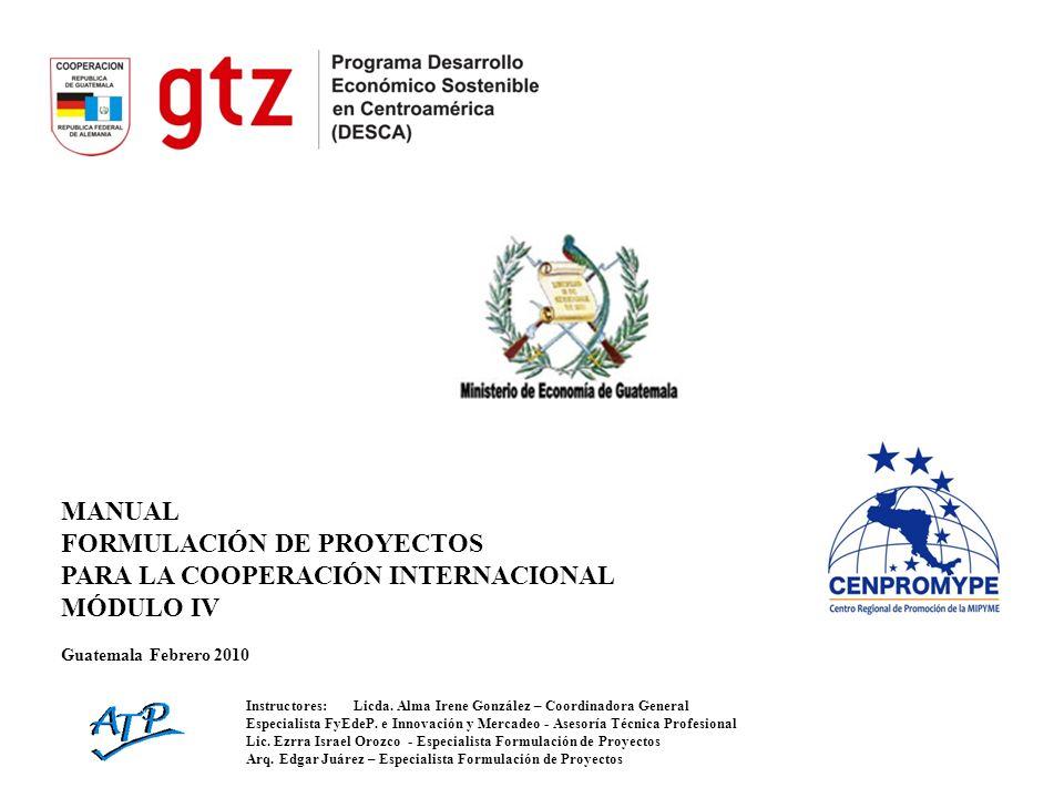 FORMULACIÓN DE PROYECTOS PARA LA COOPERACIÓN INTERNACIONAL MÓDULO IV