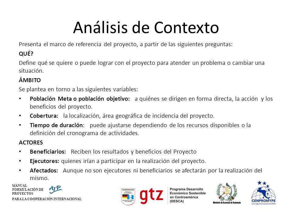 Análisis de Contexto Presenta el marco de referencia del proyecto, a partir de las siguientes preguntas: