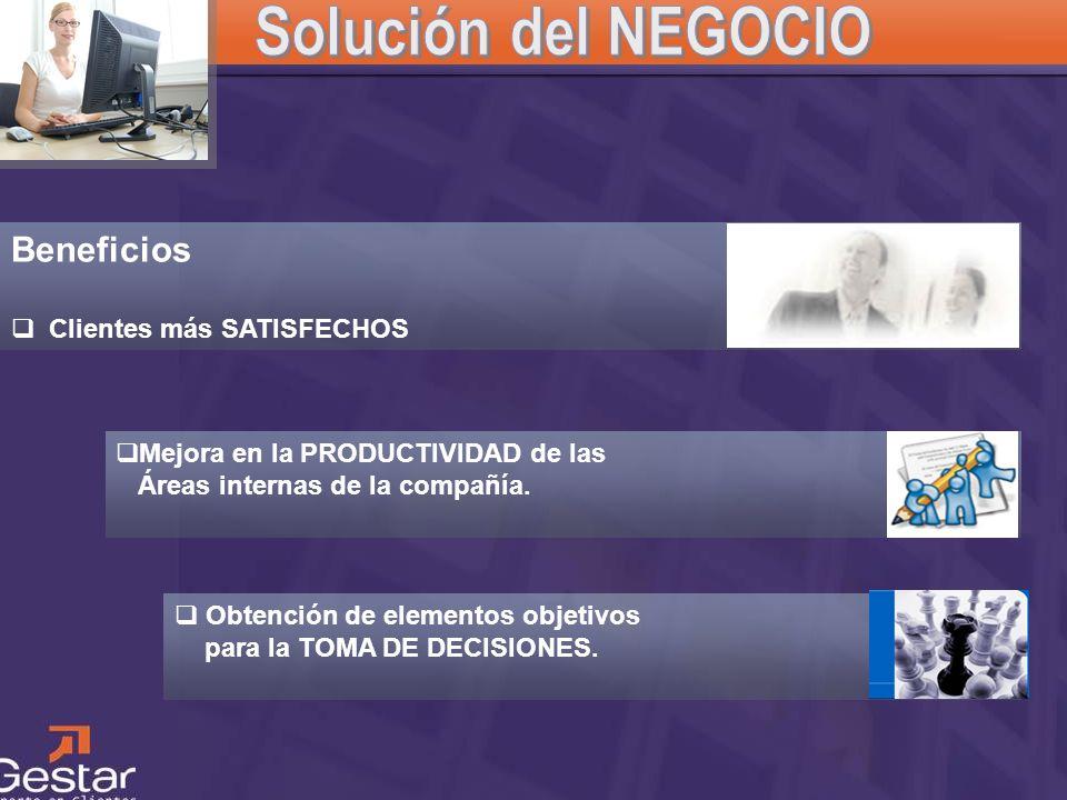 Solución del NEGOCIO Beneficios Clientes más SATISFECHOS