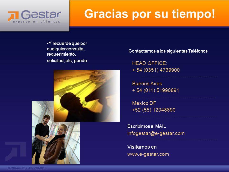 Gracias por su tiempo! HEAD OFFICE: + 54 (0351) 4739900 Buenos Aires