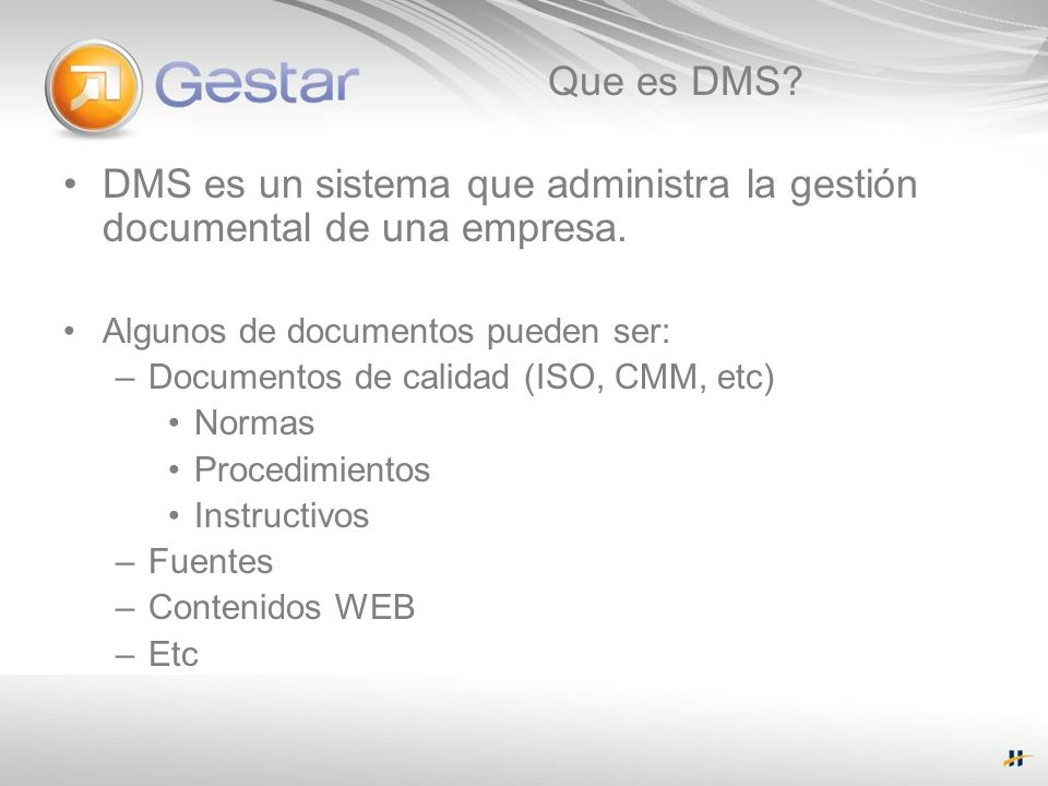DMS es un sistema que administra la gestión documental de una empresa.