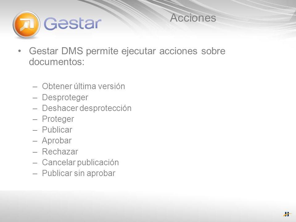 Acciones Gestar DMS permite ejecutar acciones sobre documentos: