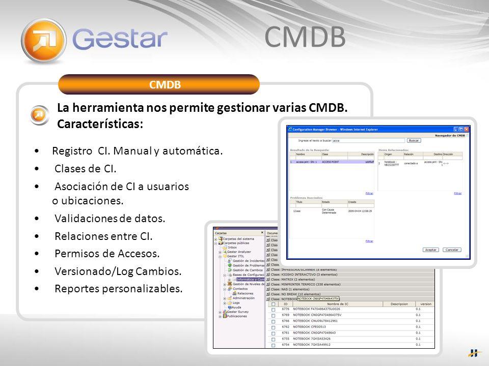 CMDB CMDB. La herramienta nos permite gestionar varias CMDB. Características: Registro CI. Manual y automática.