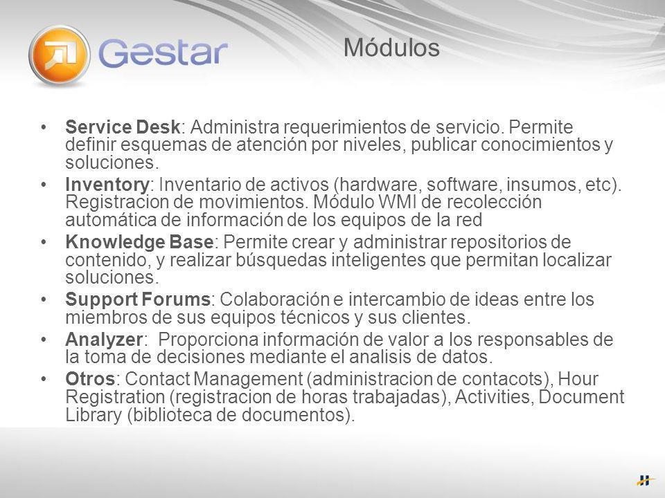 MódulosService Desk: Administra requerimientos de servicio. Permite definir esquemas de atención por niveles, publicar conocimientos y soluciones.