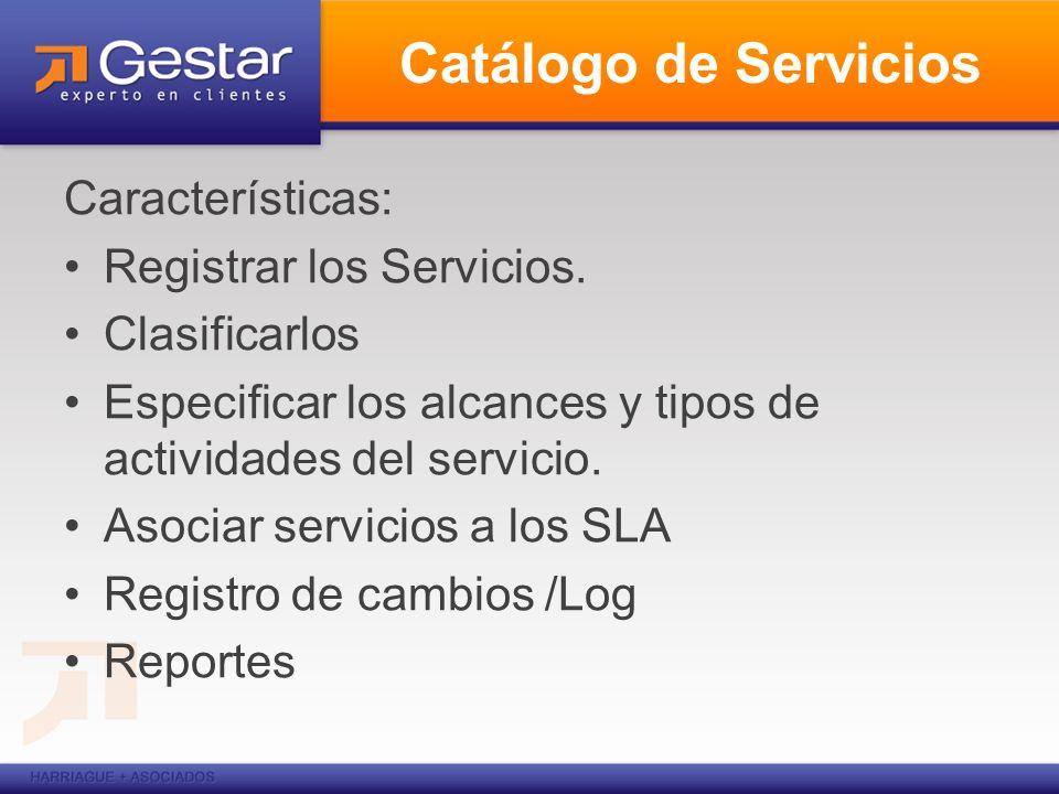 Catálogo de Servicios Características: Registrar los Servicios.