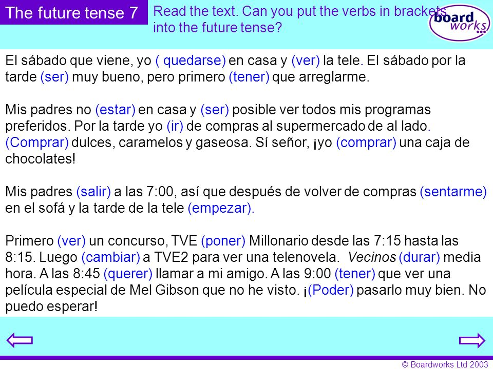 The future tense 7 Read the text. Can you put the verbs in brackets into the future tense