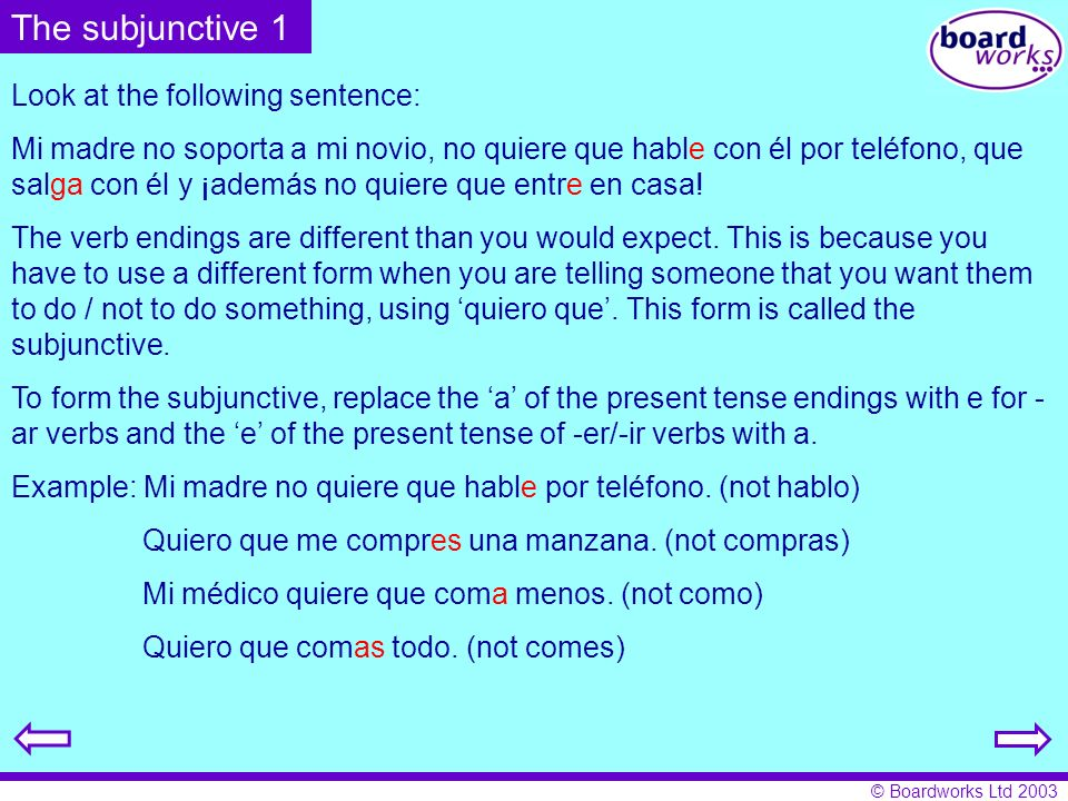 The subjunctive 1 Look at the following sentence: