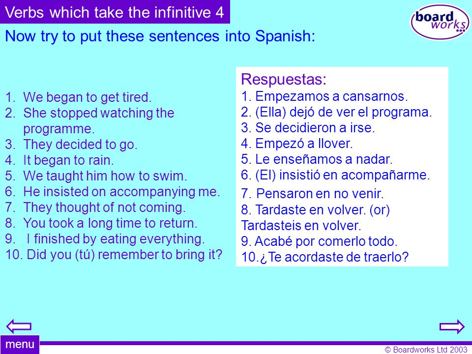 Now try to put these sentences into Spanish: