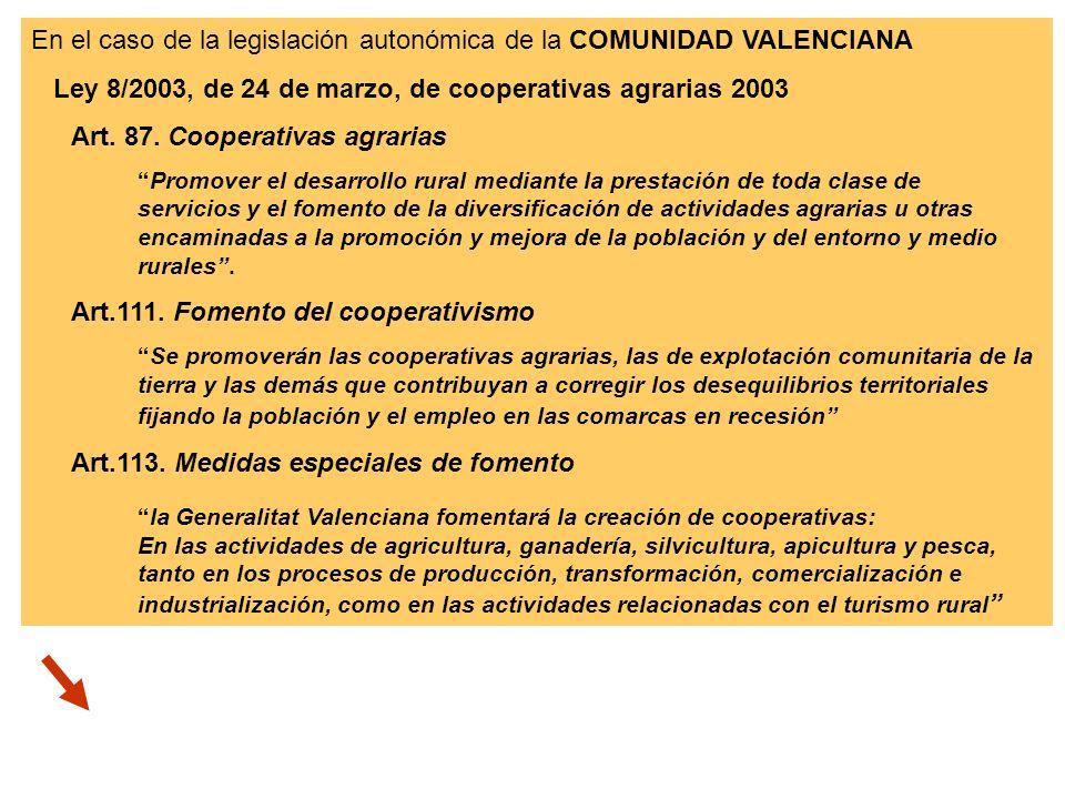 En el caso de la legislación autonómica de la COMUNIDAD VALENCIANA