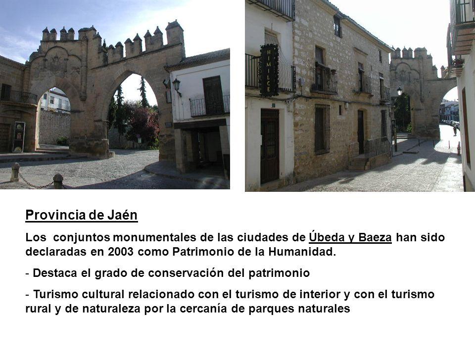 Provincia de Jaén Los conjuntos monumentales de las ciudades de Úbeda y Baeza han sido declaradas en 2003 como Patrimonio de la Humanidad.