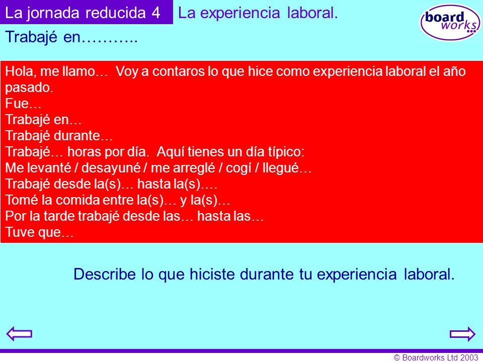 La experiencia laboral.