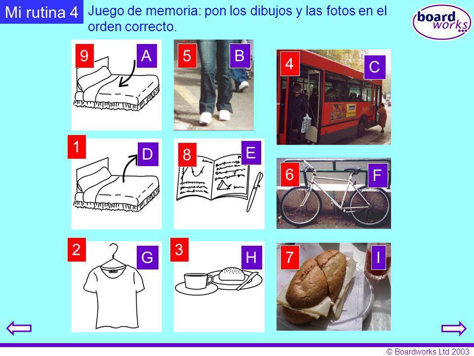 Mi rutina 4 Juego de memoria: pon los dibujos y las fotos en el orden correcto. 9. A. 5. B. 4.