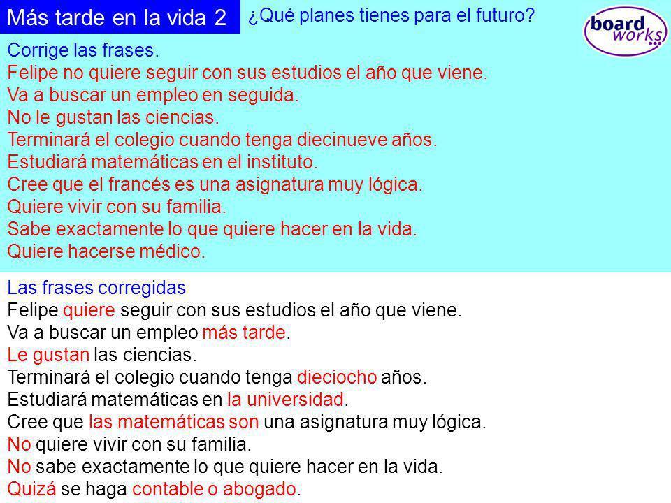 Más tarde en la vida 2 ¿Qué planes tienes para el futuro