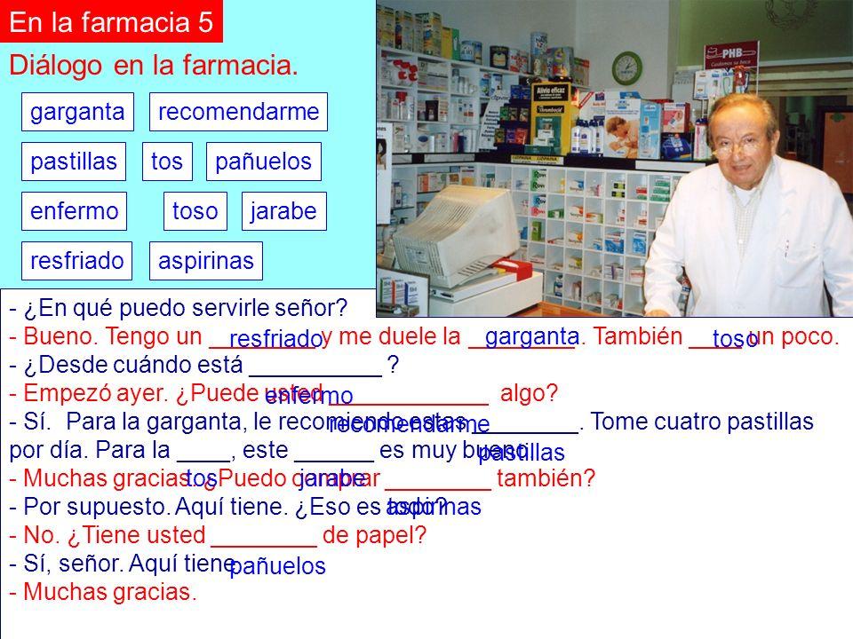En la farmacia 5 Diálogo en la farmacia. garganta recomendarme