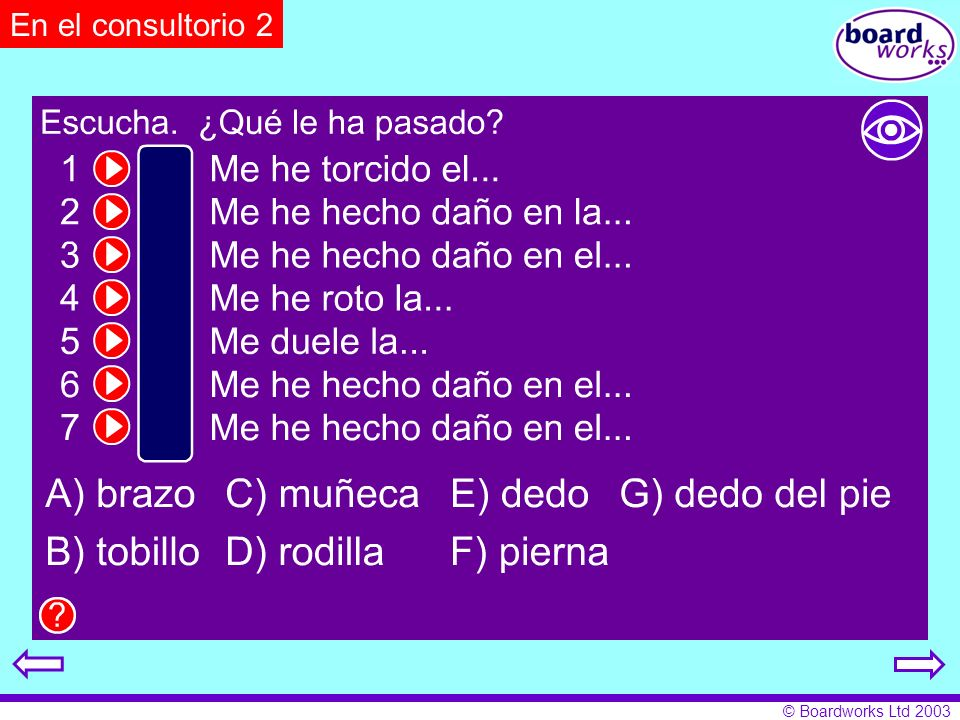 En el consultorio 2 Pupils match letters to nos. 1-7 in order to complete the sentences. Click on the eye to reveal and hide answers.