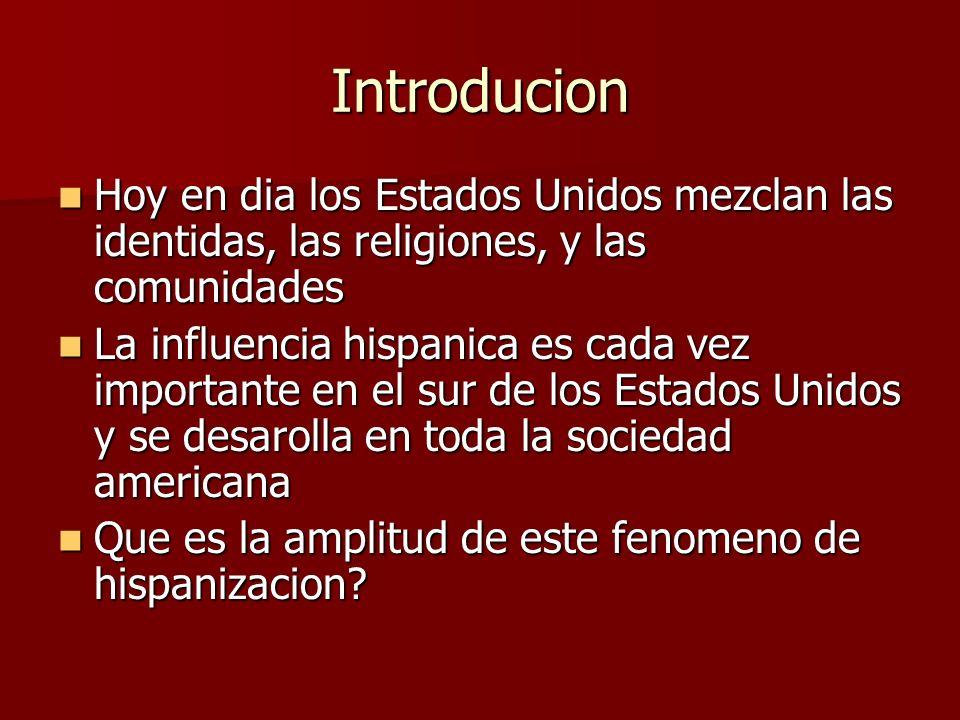 Introducion Hoy en dia los Estados Unidos mezclan las identidas, las religiones, y las comunidades.