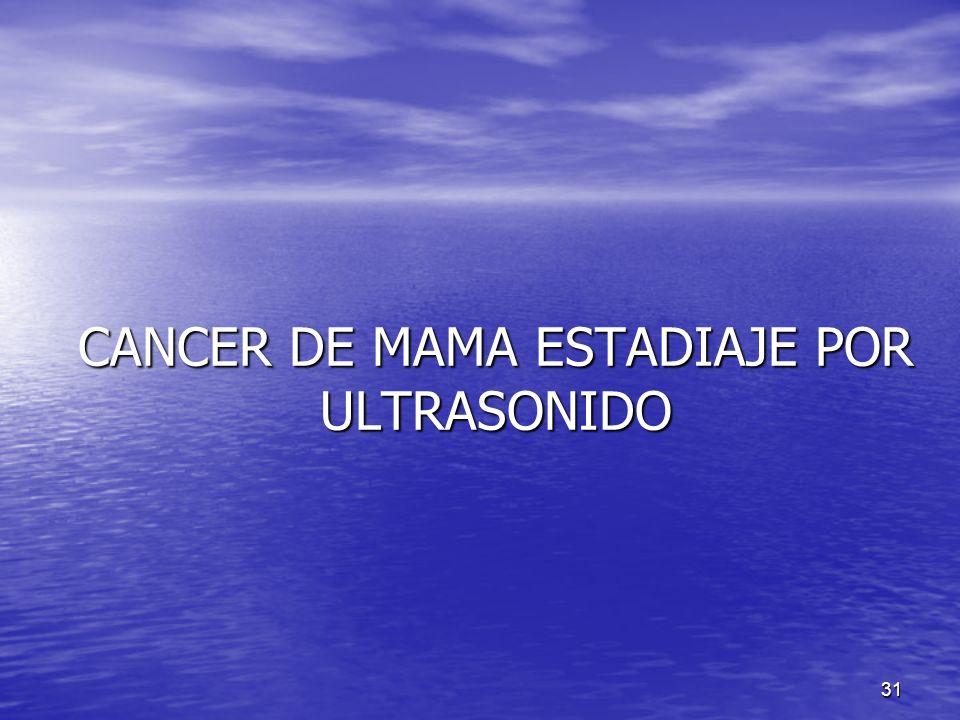 CANCER DE MAMA ESTADIAJE POR ULTRASONIDO