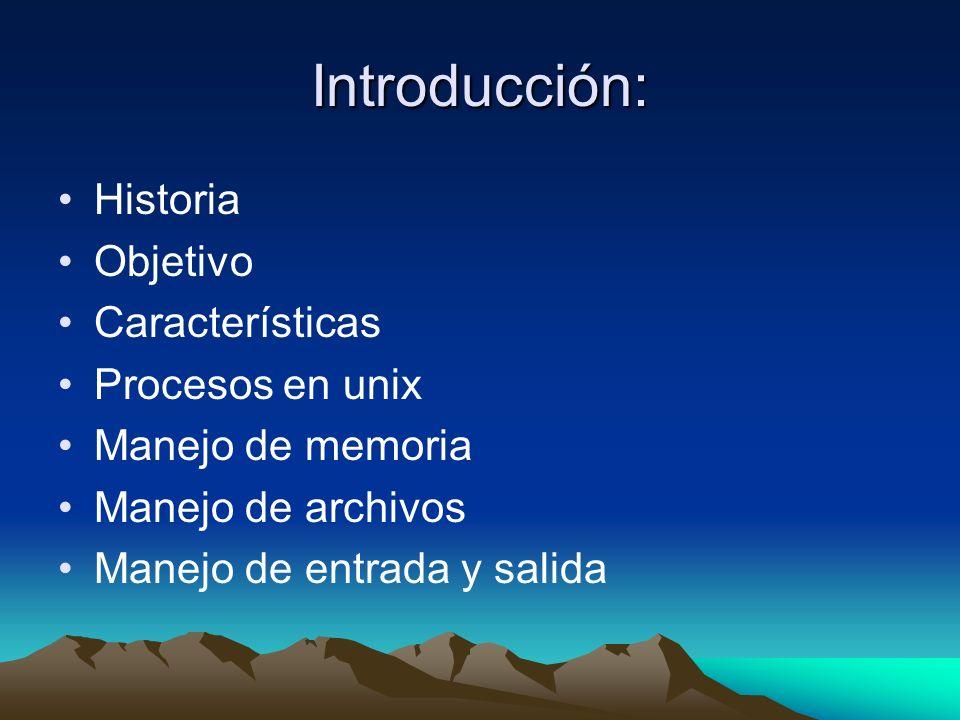Introducción: Historia Objetivo Características Procesos en unix