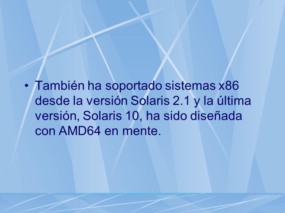 También ha soportado sistemas x86 desde la versión Solaris 2
