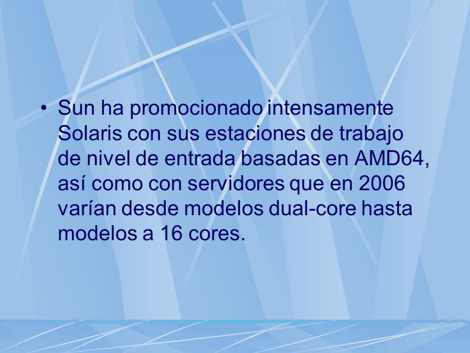 Sun ha promocionado intensamente Solaris con sus estaciones de trabajo de nivel de entrada basadas en AMD64, así como con servidores que en 2006 varían desde modelos dual-core hasta modelos a 16 cores.