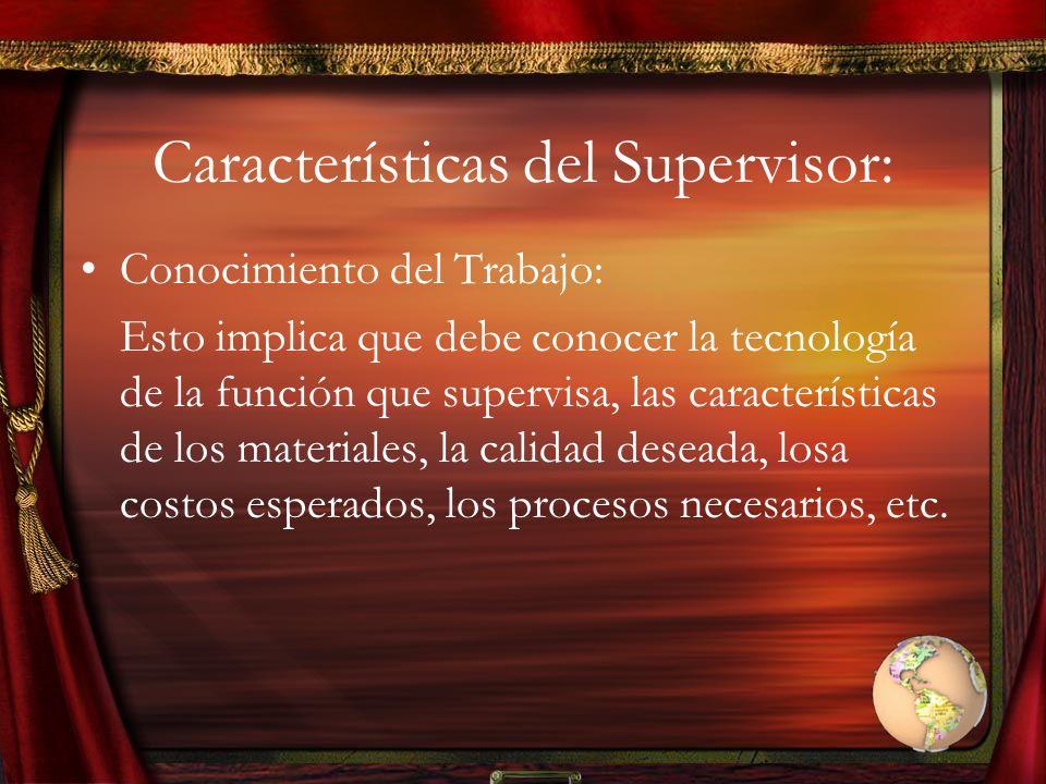 Características del Supervisor: