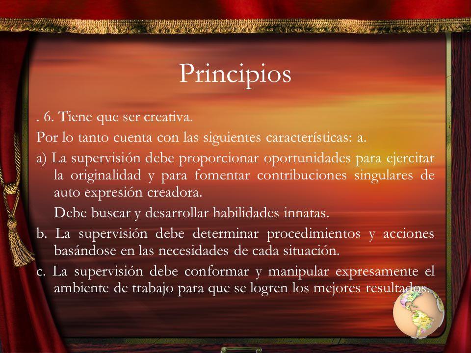 Principios . 6. Tiene que ser creativa.