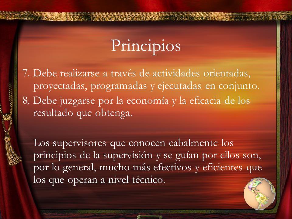 Principios 7. Debe realizarse a través de actividades orientadas, proyectadas, programadas y ejecutadas en conjunto.