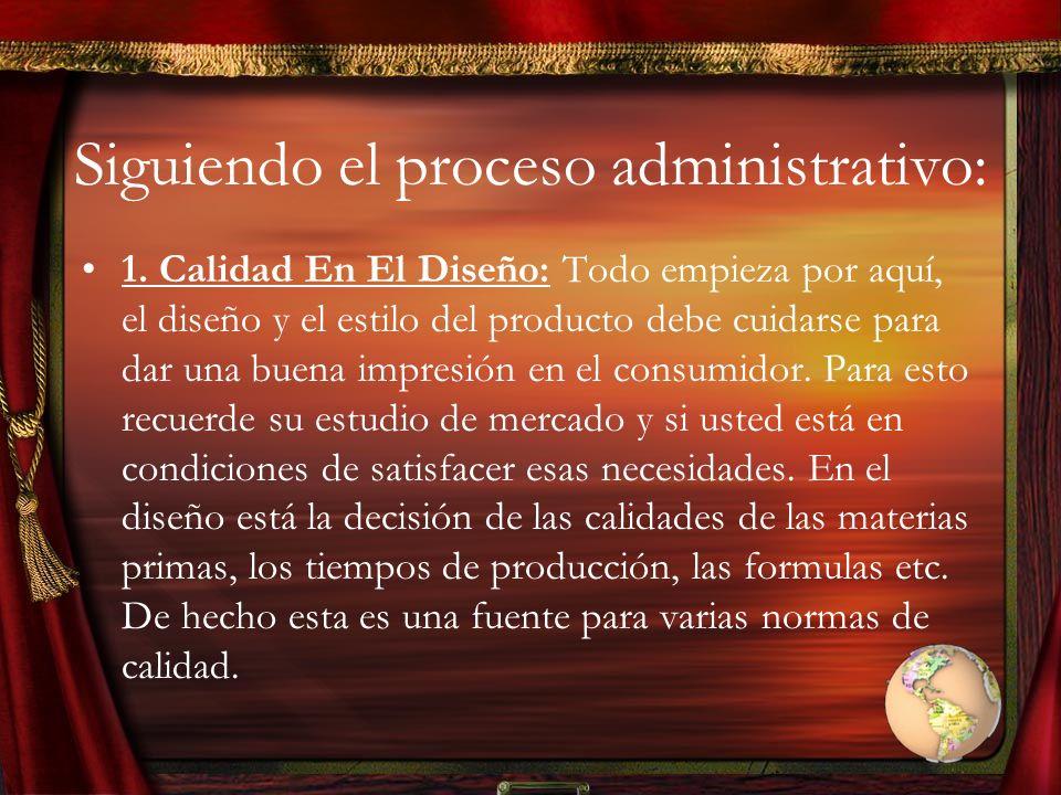 Siguiendo el proceso administrativo: