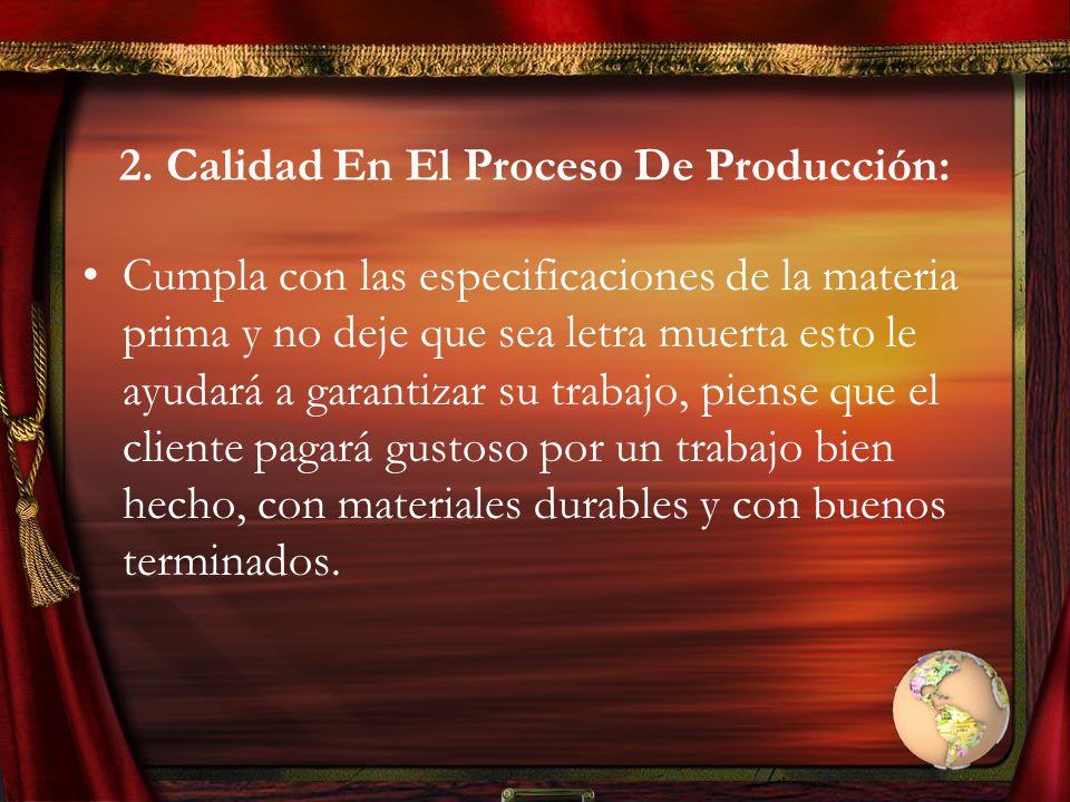 2. Calidad En El Proceso De Producción: