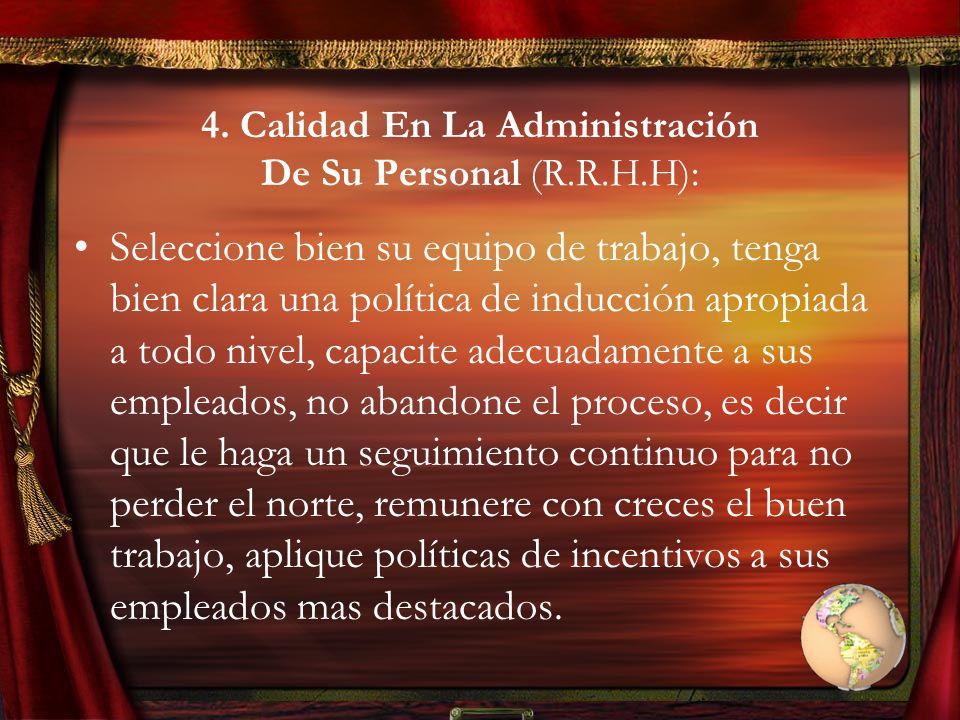 4. Calidad En La Administración De Su Personal (R.R.H.H):