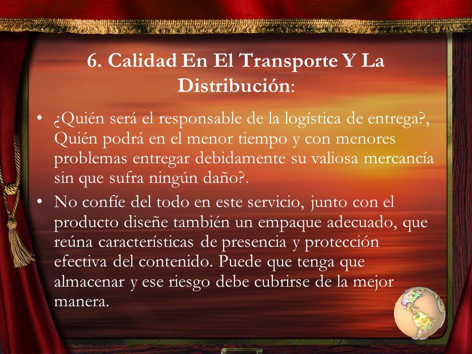6. Calidad En El Transporte Y La Distribución:
