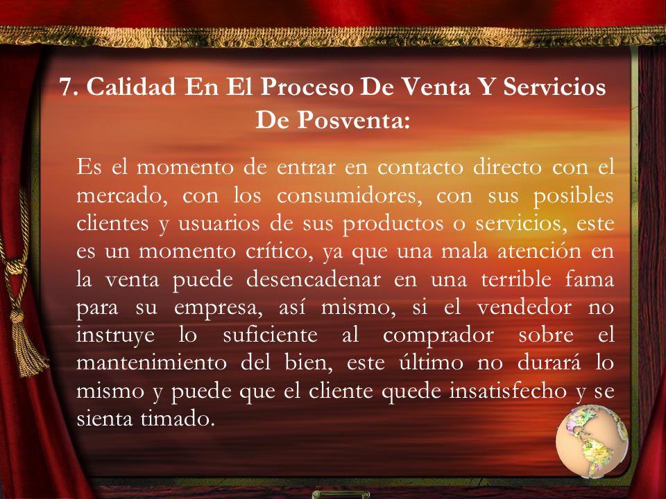 7. Calidad En El Proceso De Venta Y Servicios De Posventa: