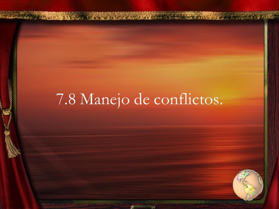 7.8 Manejo de conflictos.