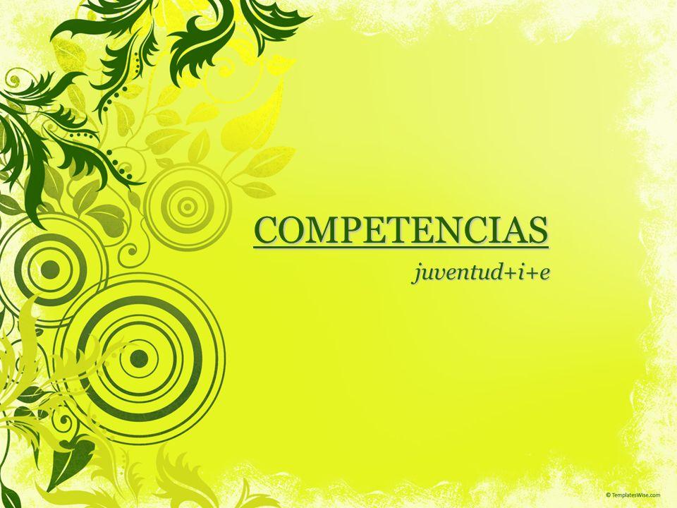 COMPETENCIAS juventud+i+e