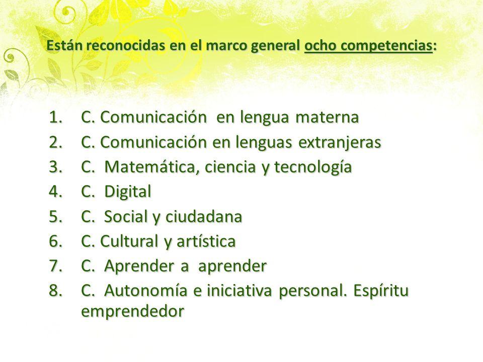 Están reconocidas en el marco general ocho competencias: