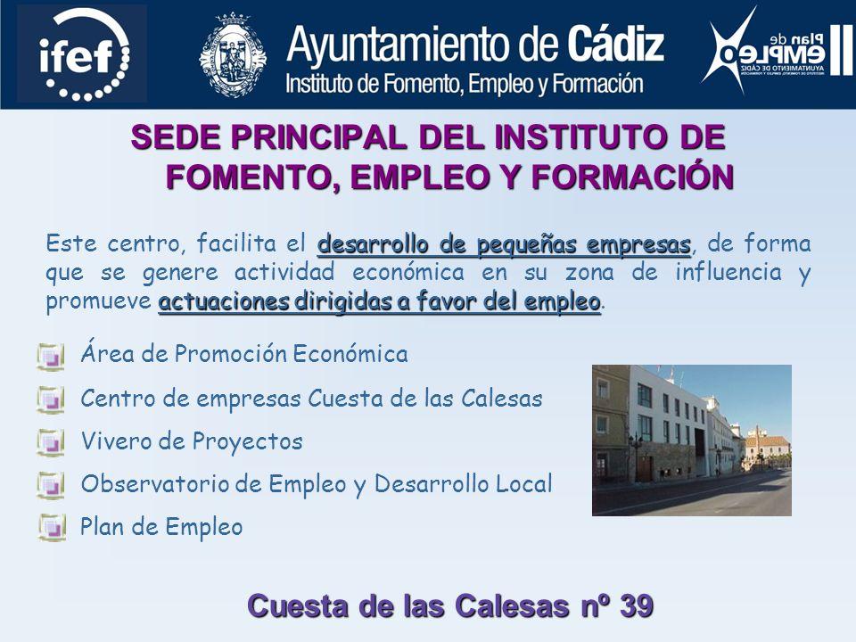 SEDE PRINCIPAL DEL INSTITUTO DE FOMENTO, EMPLEO Y FORMACIÓN
