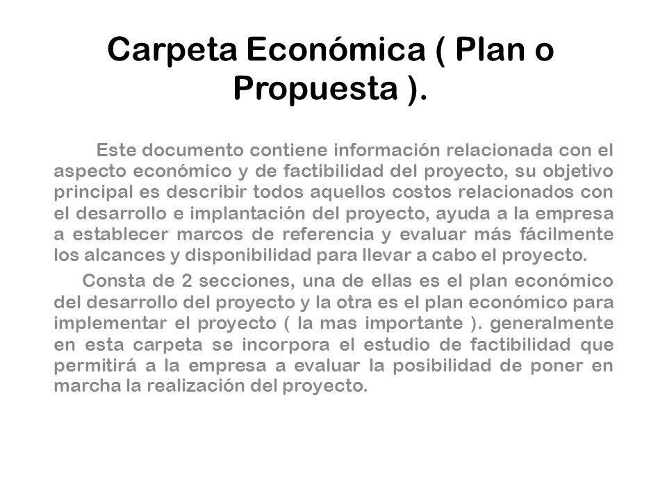 Carpeta Económica ( Plan o Propuesta ).