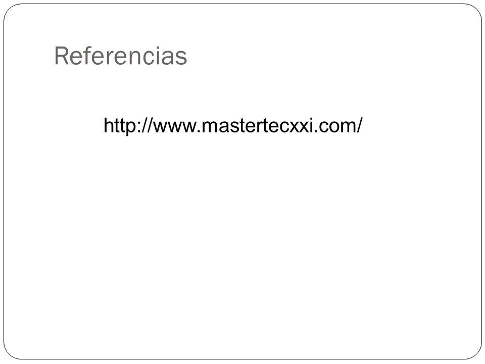 Referencias http://www.mastertecxxi.com/