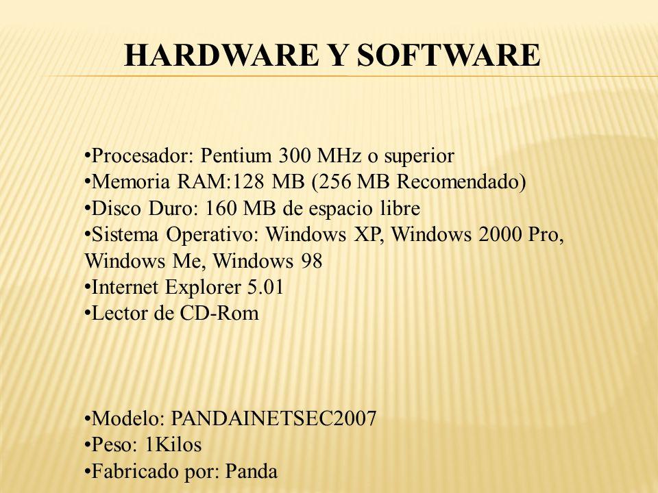 HARDWARE Y SOFTWARE Procesador: Pentium 300 MHz o superior
