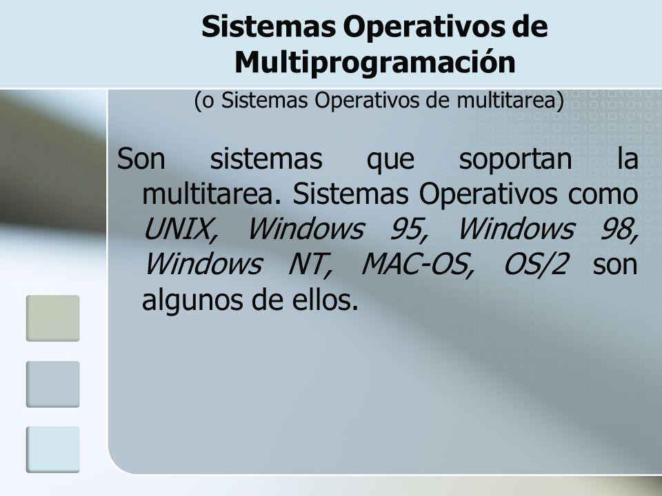 Sistemas Operativos de Multiprogramación (o Sistemas Operativos de multitarea)