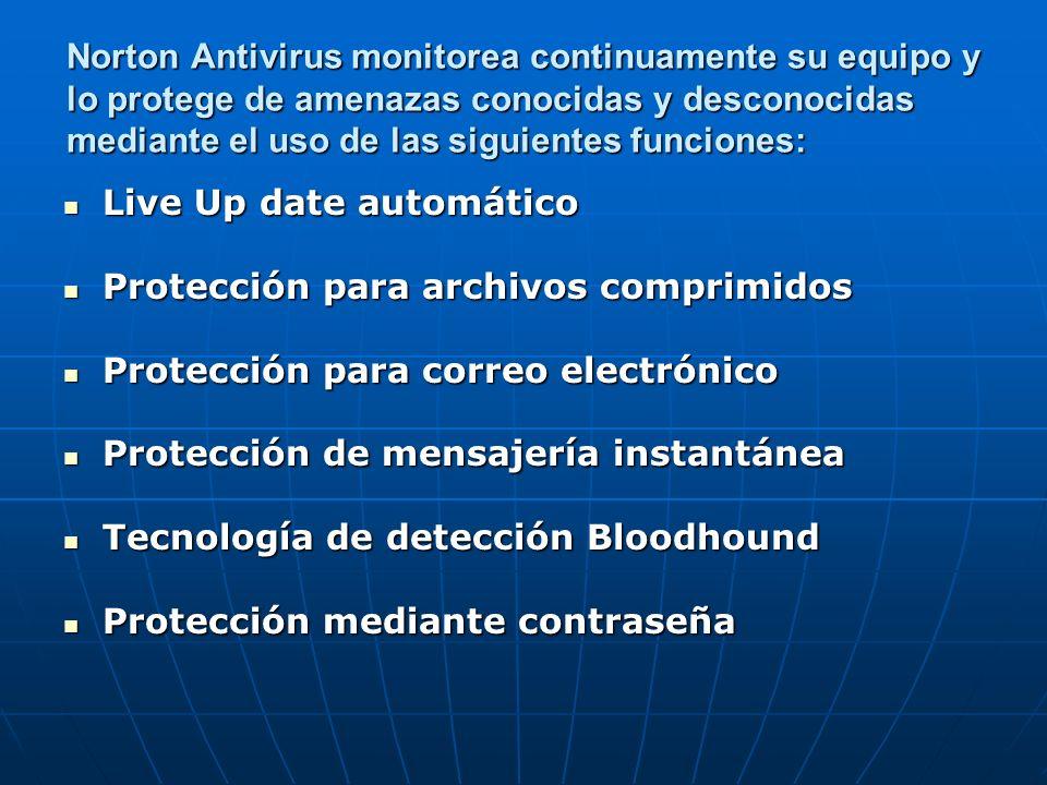 Norton Antivirus monitorea continuamente su equipo y lo protege de amenazas conocidas y desconocidas mediante el uso de las siguientes funciones: