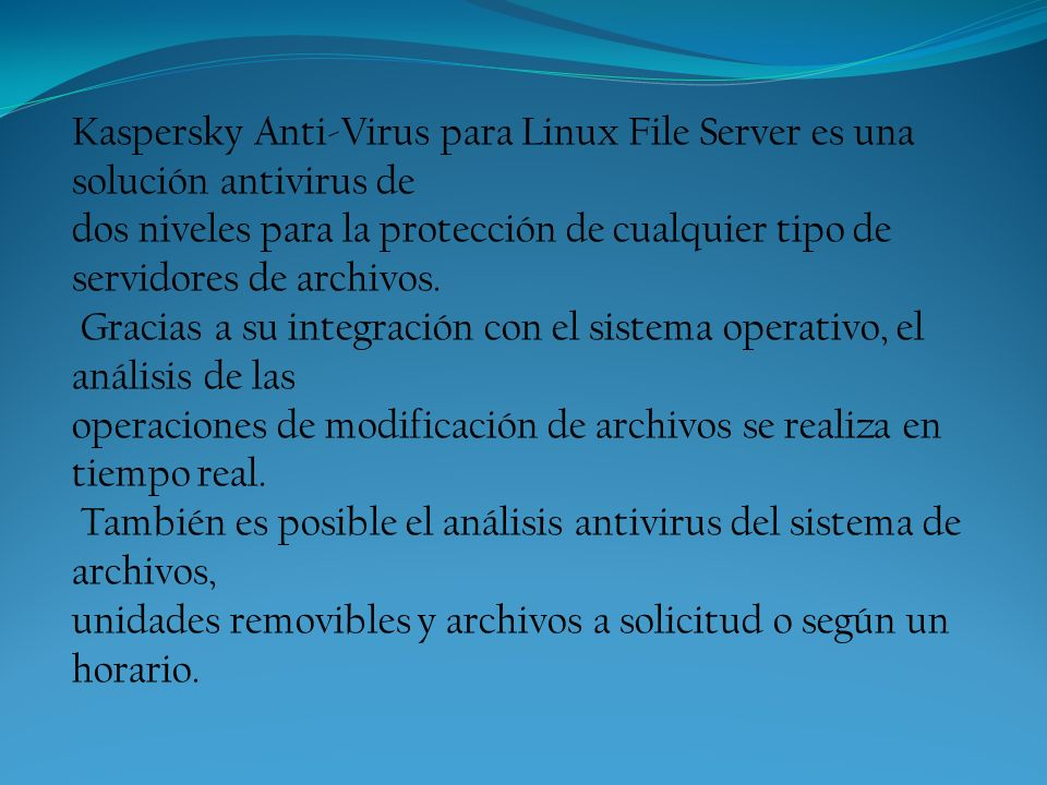 Kaspersky Anti-Virus para Linux File Server es una solución antivirus de