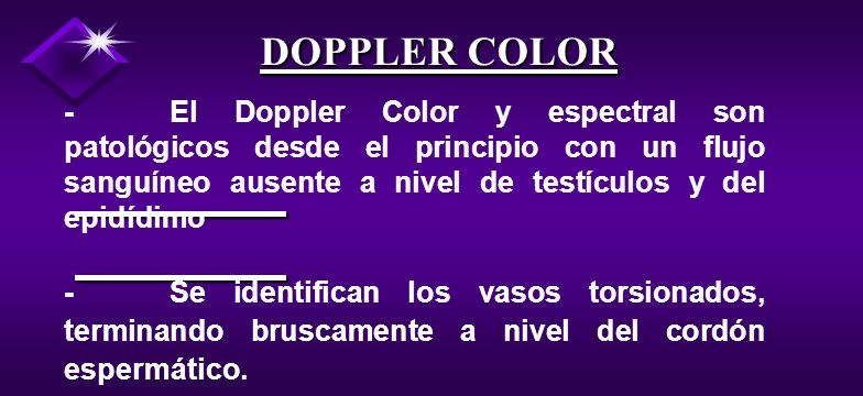 DOPPLER COLOR - El Doppler Color y espectral son patológicos desde el principio con un flujo sanguíneo ausente a nivel de testículos y del epidídimo.