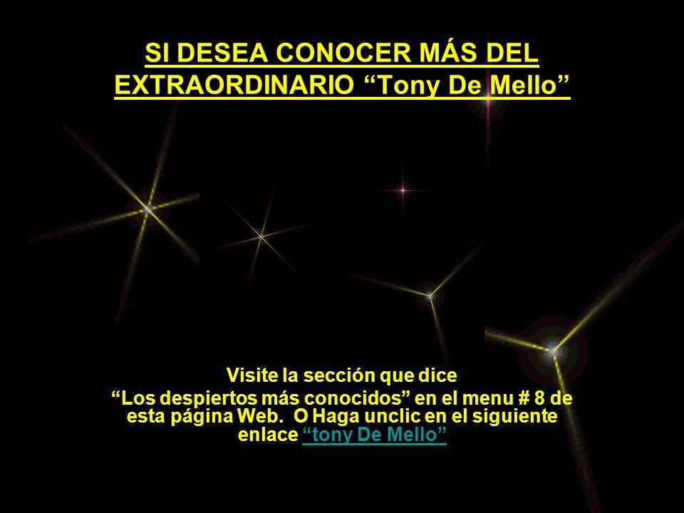 SI DESEA CONOCER MÁS DEL EXTRAORDINARIO Tony De Mello