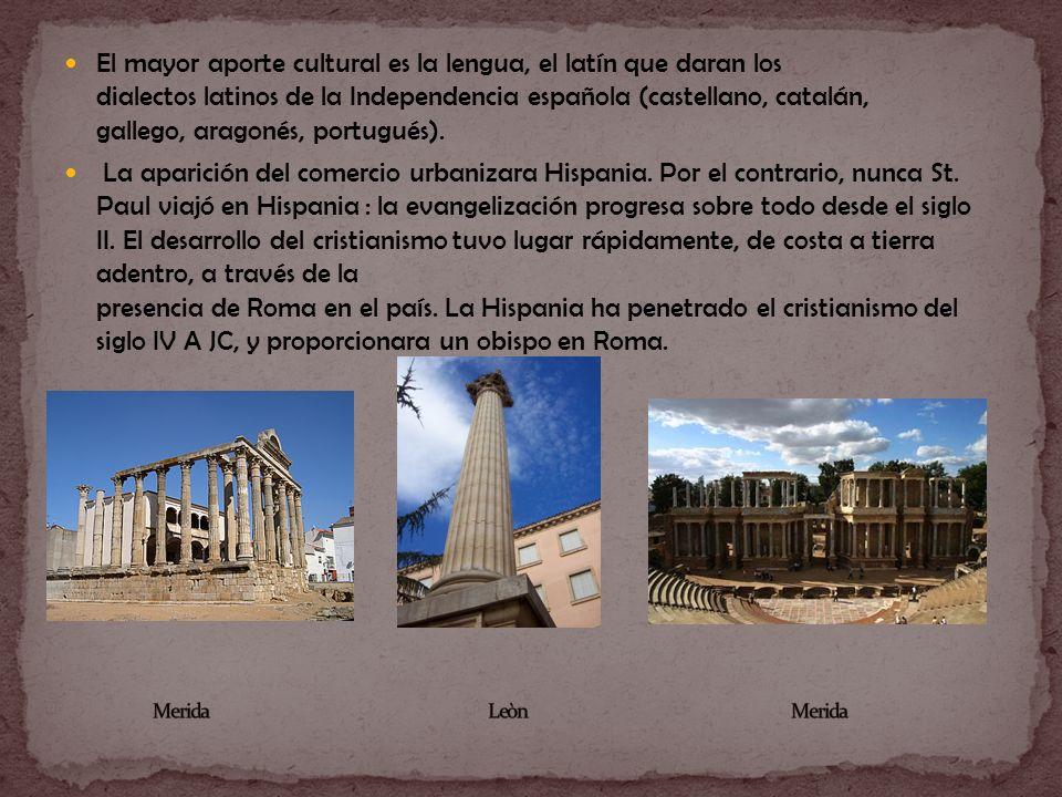 El mayor aporte cultural es la lengua, el latín que daran los dialectos latinos de la Independencia española (castellano, catalán, gallego, aragonés, portugués).