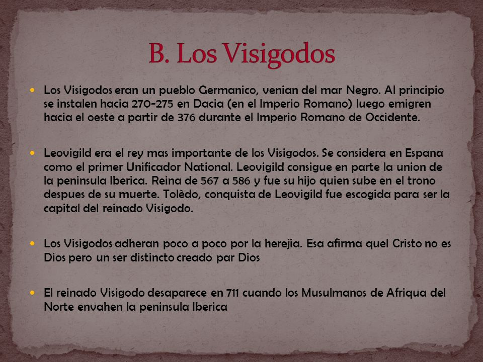 B. Los Visigodos