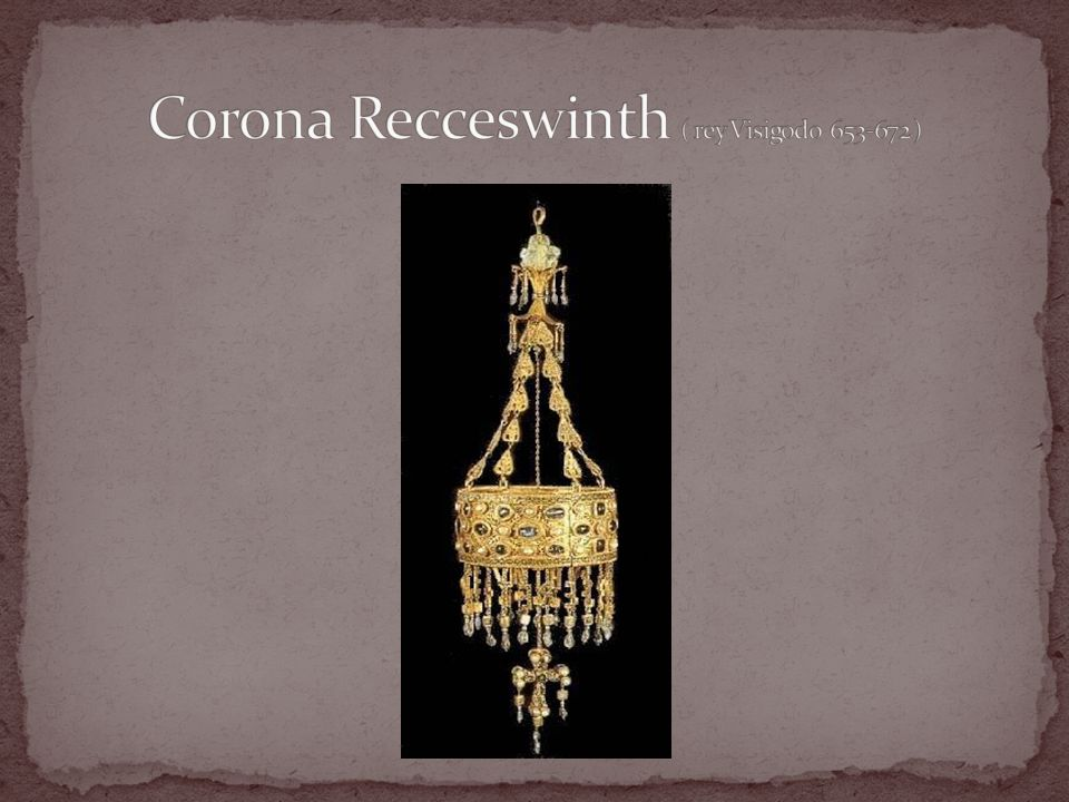 Corona Recceswinth ( rey Visigodo 653-672 )